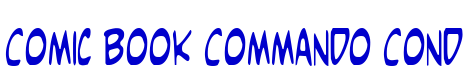 Comic Book Commando Cond font